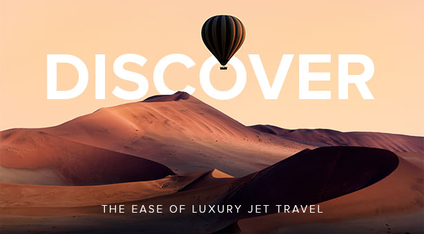 DISCOVER THE EASE of Luxury Jet Travel
