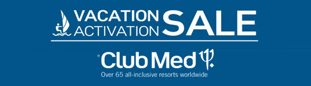 Club Med's Vacation Activation Sale