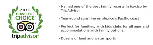 Ixtapa Pacific is named one of the best family resorts in Mexico by TripAdvisor!