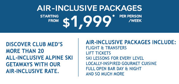 Air-Inclusive Ski Packages from $1999 per person, per week!
