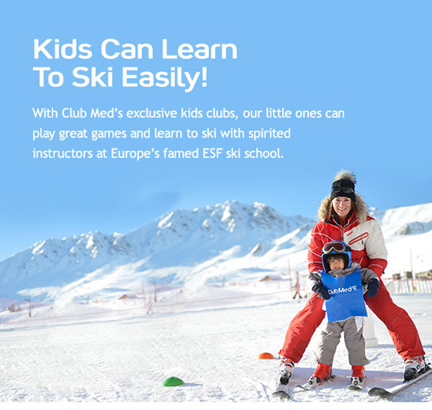 Kids can learn to ski easily with Club Med's famed ESF ski school!