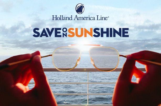 Holland America Line's Save on Sunshine Sale - Up to 50% Savings on Select Cruises