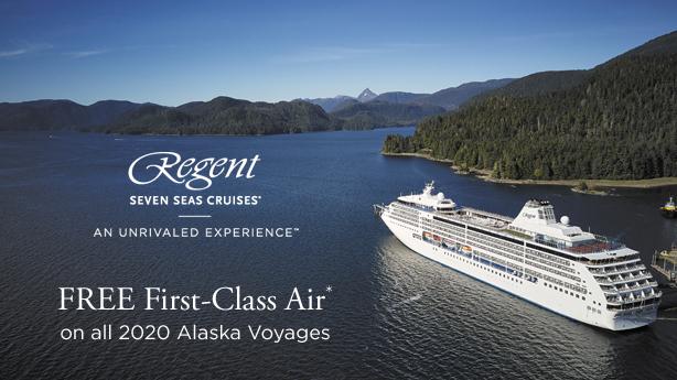FREE First Class Air on all 2020 Regent Seven Seas Alaska voyages