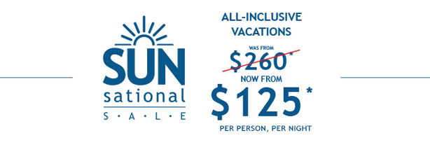 All-Inclusive Vacations from $125pp per night!