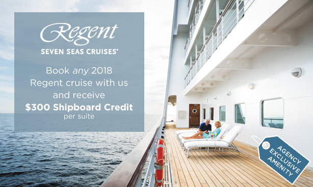 Regent Seven Seas Cruises - Receive $300 Shipboard Credit per Suite on Any 2018 Sailing