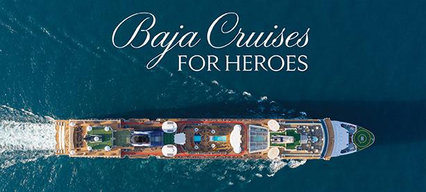 Baja Cruises for Heroes