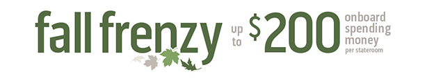 Fall Frenzy - Up to $200 Onboard Credit