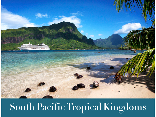 South Pacific Tropical Kingdoms Cruise