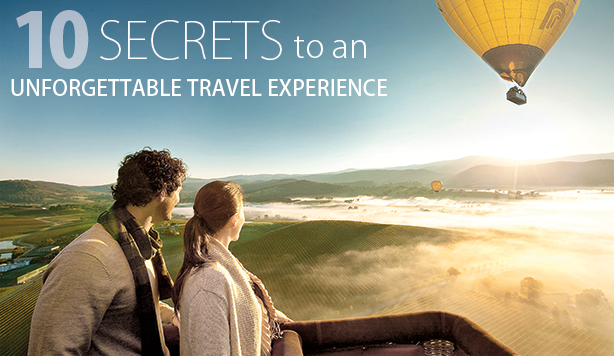Knowing the secrets of travel makes all the difference in the world.